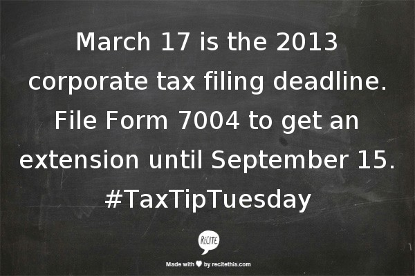 March 17 is the 2013 corporate tax filing deadline