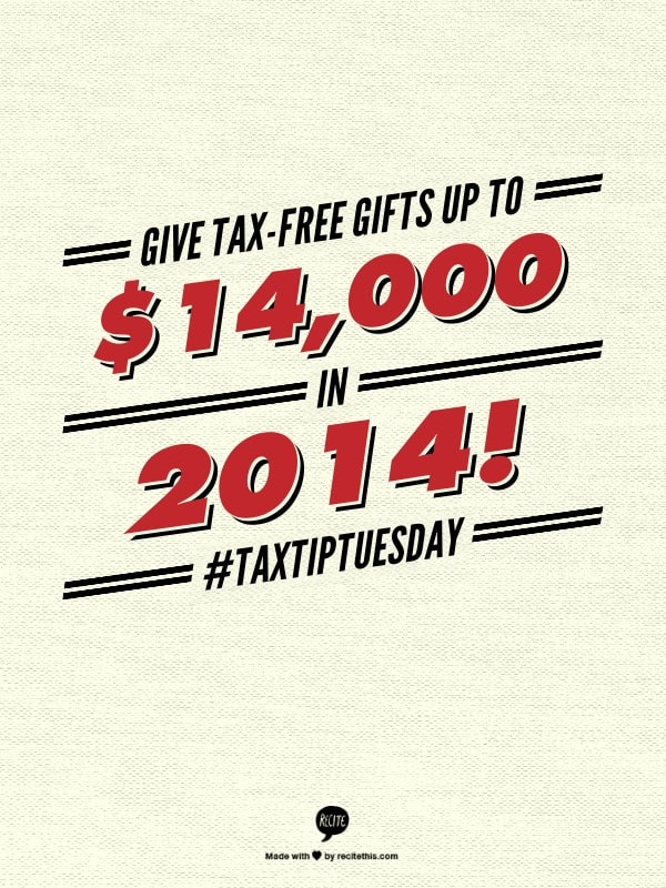 tax free gifts up to $14,000 in 2014