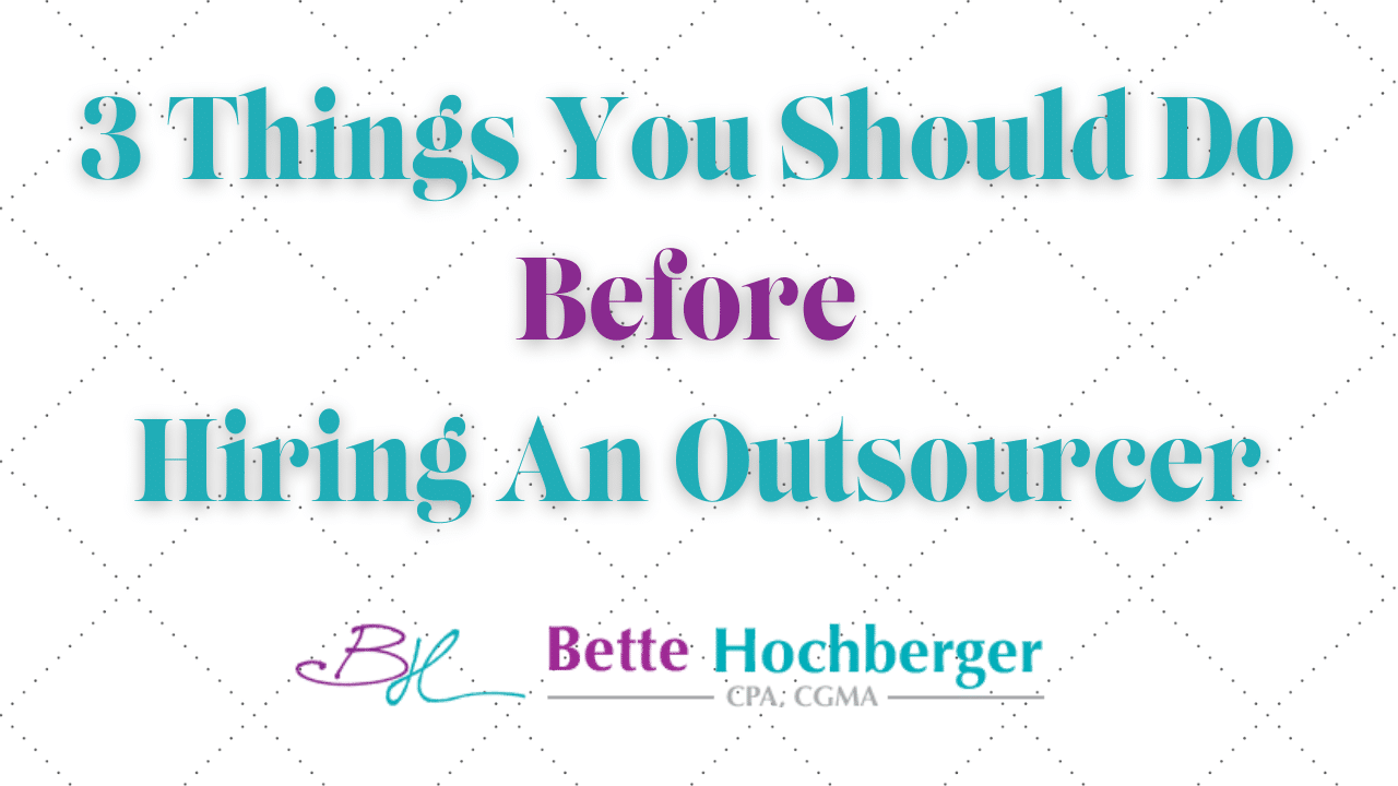 3 Things You Should Do Before Hiring an Outsourcer